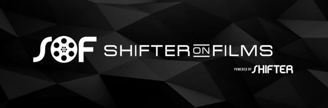SHIFTER On Films